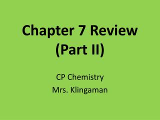 Chapter 7 Review (Part II)