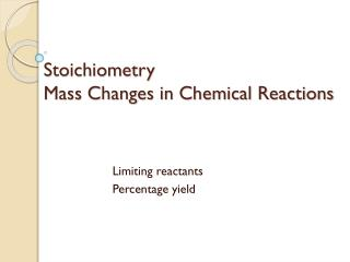 Stoichiometry Mass Changes in Chemical Reactions