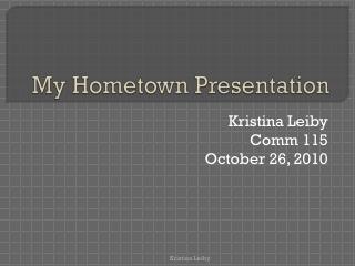 My Hometown Presentation
