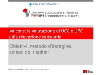 Ivalcens : la valutazione di UCC e UPC sulla rilevazione censuaria