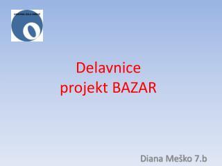 Delavnice  projekt BAZAR