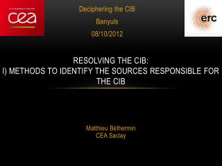 Resolving the CIB: I) Methods to identify the sources responsible for the CIB