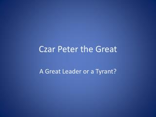 Czar Peter the Great