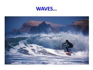 WAVES�
