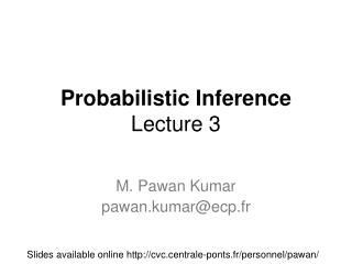 Probabilistic Inference Lecture 3