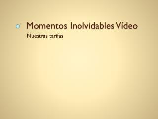 Momentos Inolvidables Vídeo