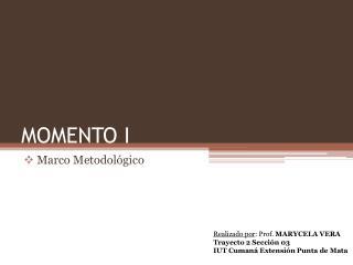 MOMENTO I