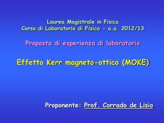 Laurea Magistrale in Fisica Corso di Laboratorio di Fisica - a.a.  2012/13