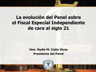 La evolución del Panel sobre  el Fiscal Especial Independiente  de cara al siglo 21