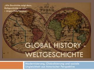 Global  History  - Weltgeschichte