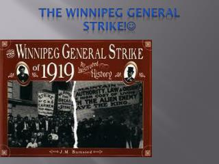 The Winnipeg General Strike !