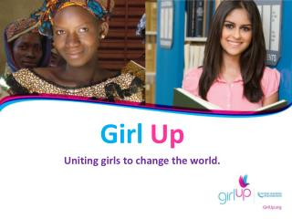 Girl Up Uniting girls to change the world.