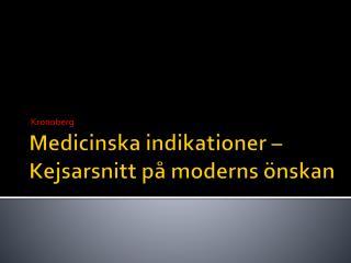 Medicinska indikationer – Kejsarsnitt på moderns önskan