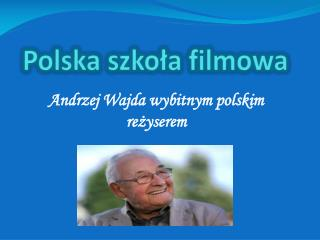 Polska szko?a filmowa