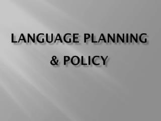 Language planning & policy