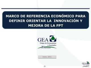 MARCO DE REFERENCIA ECONÓMICO  PARA DEFINIR ORIENTAR LA  INNOVACIÓN Y MEJORA DE LA FPT