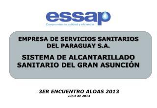 EMPRESA DE SERVICIOS SANITARIOS  DEL PARAGUAY S.A.