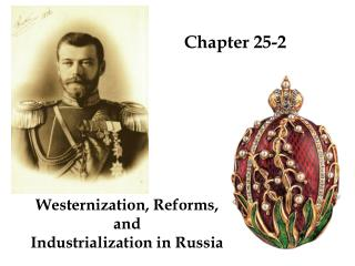 Westernization, Reforms,  and  Industrialization in Russia