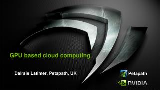 GPU based cloud computing