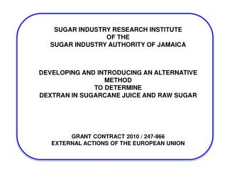 SUGAR INDUSTRY RESEARCH INSTITUTE OF THE SUGAR INDUSTRY AUTHORITY OF JAMAICA