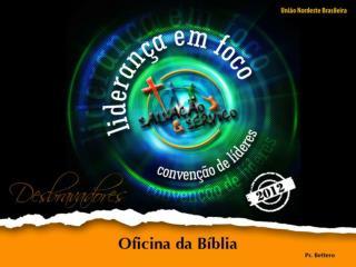 OFICINA DA BÍBLIA (Nossas atividades & Bíblia)