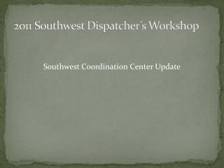 2011 Southwest Dispatcher's Workshop