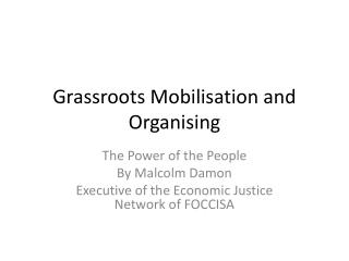 Grassroots  Mobilisation  and  Organising
