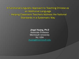 Jingzi  Huang,  Ph.D Associate Professor  Monmouth University NJ, USA jhuang@monmouth.edu