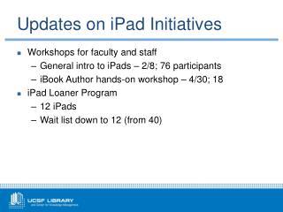 Updates on  iPad  Initiatives