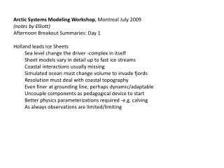 Arctic Systems Modeling Workshop , Montreal July 2009 (notes by  Elliott )
