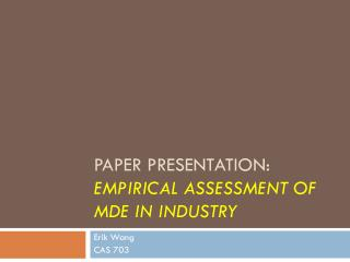 Paper presentation: empirical assessment of MDE in industry