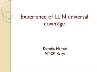 Experience of LLIN universal coverage