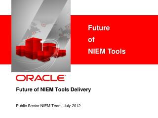 Future of NIEM Tools Delivery