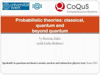 Probabilistic theories: classical, quantum and beyond quantum