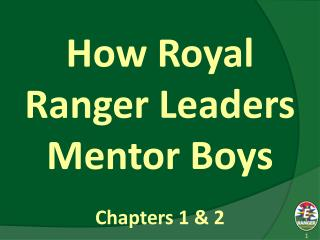 How Royal Ranger Leaders Mentor Boys
