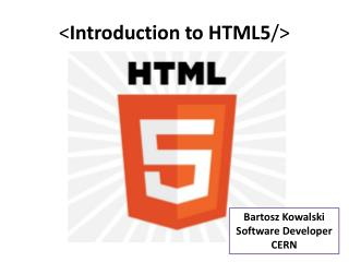 < Introduction  to HTML5 />