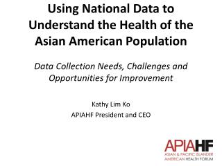 Using National Data to Understand the Health of the Asian American Population