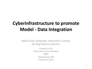 Cyberinfrastructure  to  promote Model - Data Integration