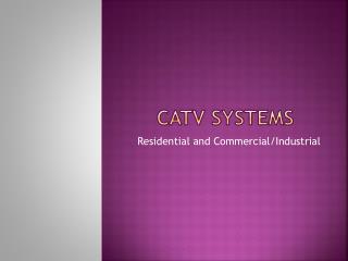 CATV Systems