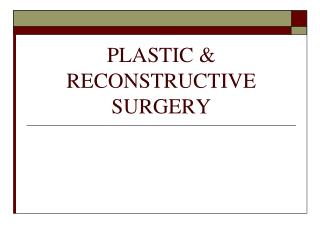 PLASTIC & RECONSTRUCTIVE SURGERY
