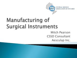 Manufacturing of            Surgical Instruments