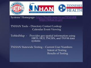 Systems' Homepage-  https://health.state.tn.us/TEMARR https://tnhan.tn.gov