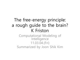 The free-energy principle :         a  rough guide to the brain ? K  Friston