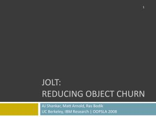 Jolt:  Reducing Object Churn