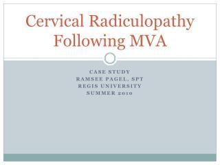 Cervical  Radiculopathy  Following MVA