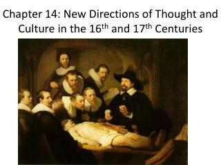 Chapter 14: New Directions of Thought and Culture in the 16 th  and 17 th  Centuries
