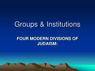 Groups & Institutions