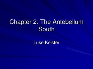 Chapter 2: The Antebellum South