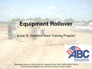 Equipment Rollover  Susan B. Harwood Grant Training Program