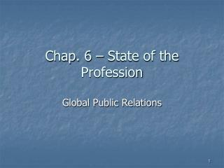 Chap.  6  �  State of the Profession